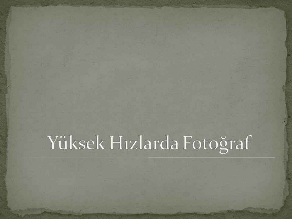 Yüksek Hızlarda Fotoğraf