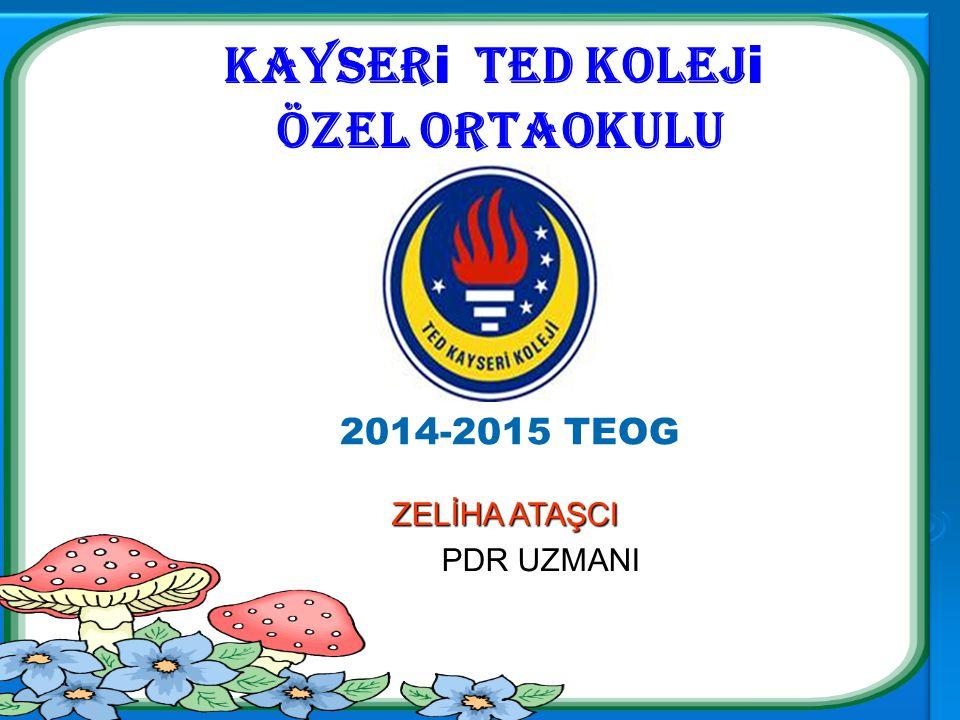 Kayseri ted koleji özel ortaokulu 2014-2015 TEOG ZELİHA ATAŞCI