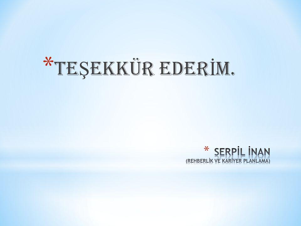 SERPİL İNAN (REHBERLİK VE KARİYER PLANLAMA)