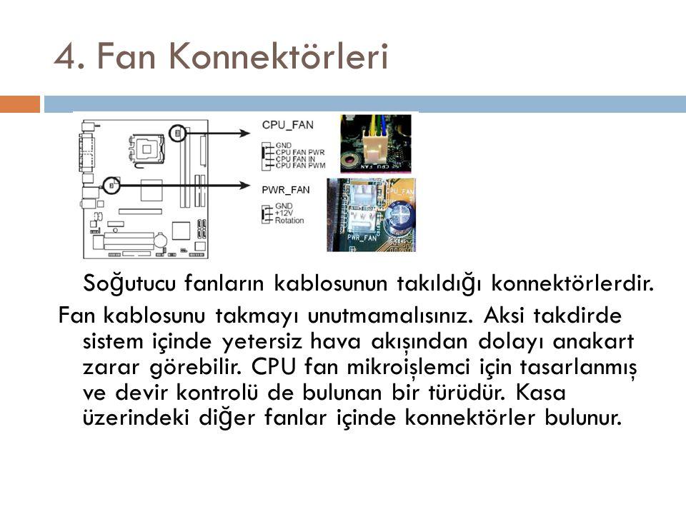 4. Fan Konnektörleri