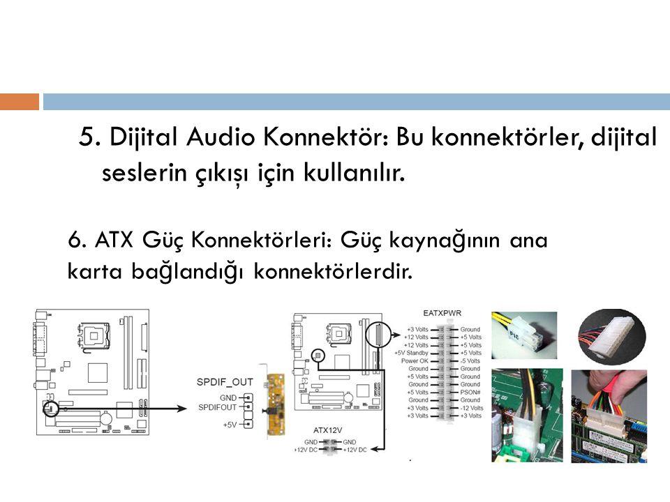 5. Dijital Audio Konnektör: Bu konnektörler, dijital seslerin çıkışı için kullanılır.