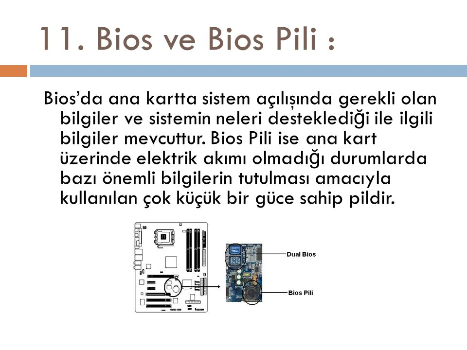 11. Bios ve Bios Pili :