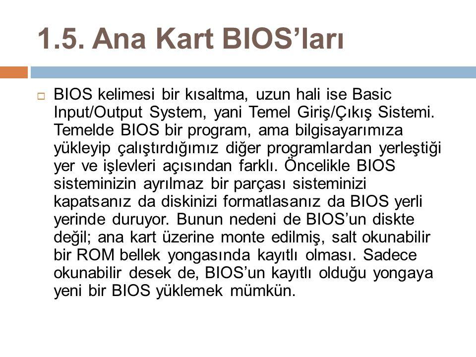 1.5. Ana Kart BIOS'ları