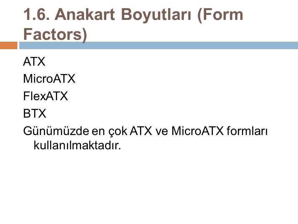 1.6. Anakart Boyutları (Form Factors)