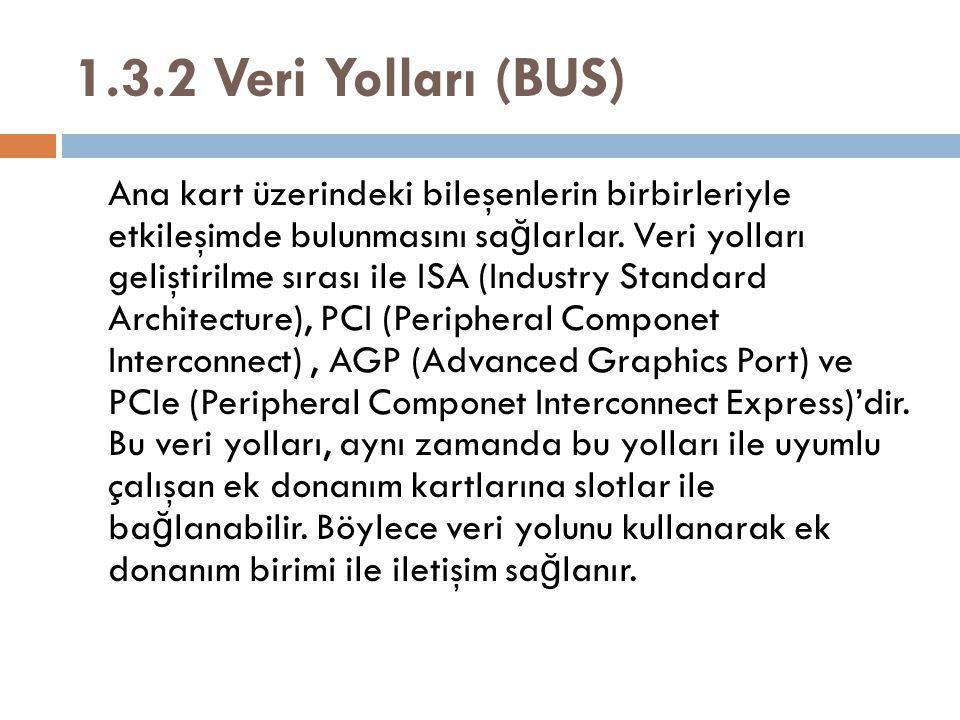 1.3.2 Veri Yolları (BUS)