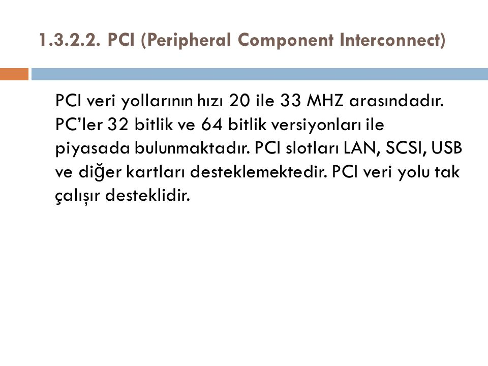 1.3.2.2. PCI (Peripheral Component Interconnect)