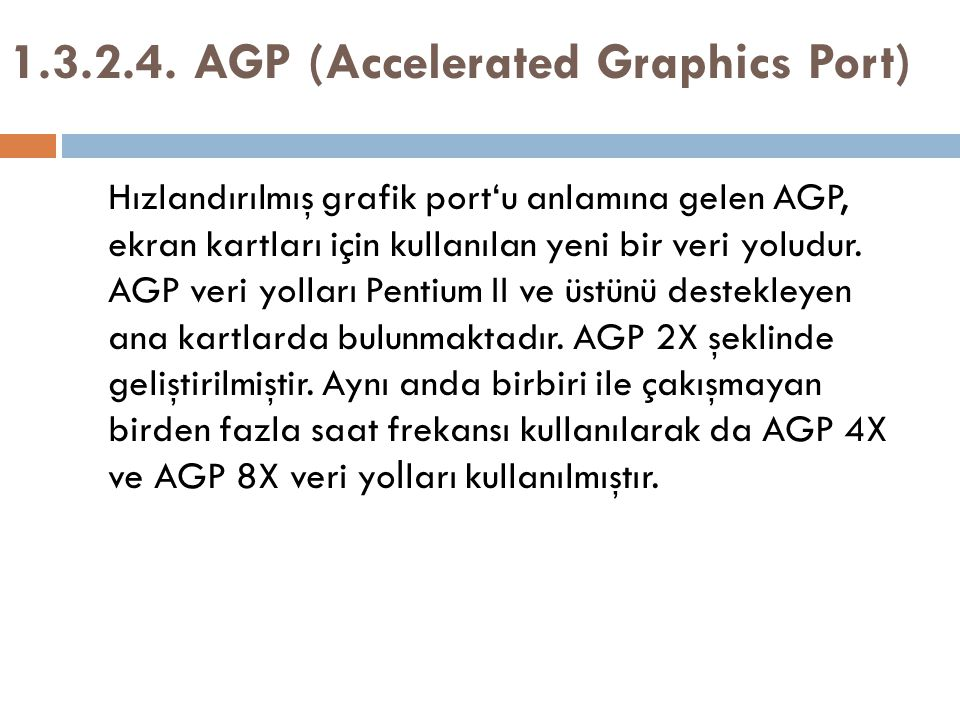 1.3.2.4. AGP (Accelerated Graphics Port)