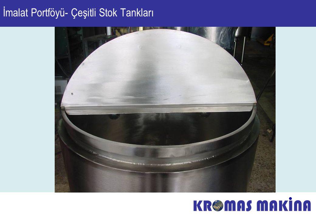 İmalat Portföyü- Çeşitli Stok Tankları