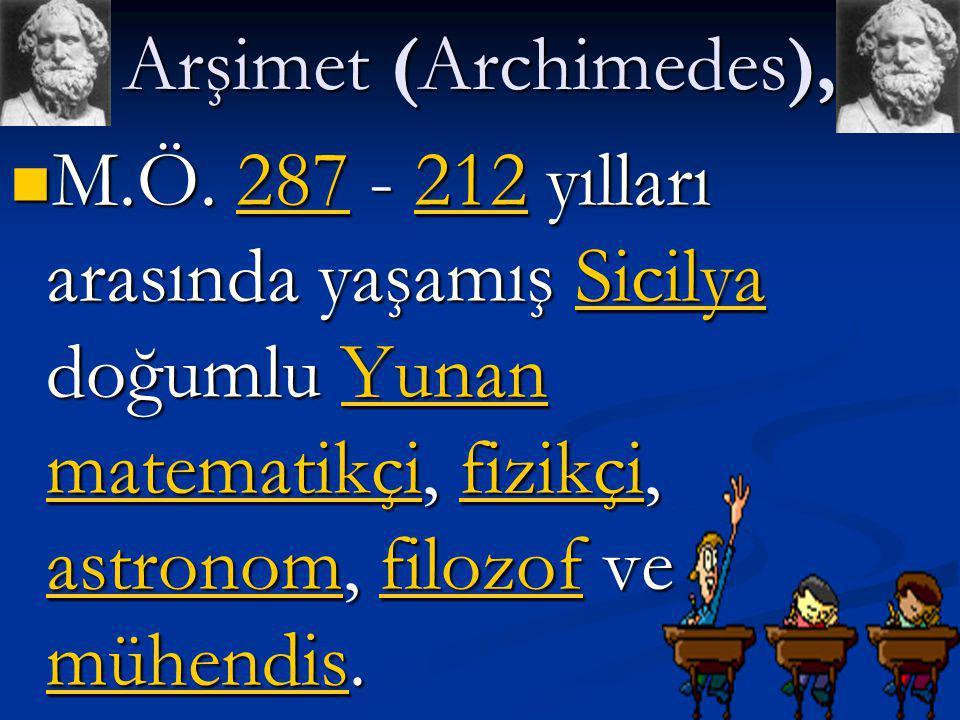 Arşimet (Archimedes), M.Ö.