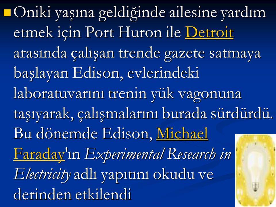Oniki yaşına geldiğinde ailesine yardım etmek için Port Huron ile Detroit arasında çalışan trende gazete satmaya başlayan Edison, evlerindeki laboratuvarını trenin yük vagonuna taşıyarak, çalışmalarını burada sürdürdü.