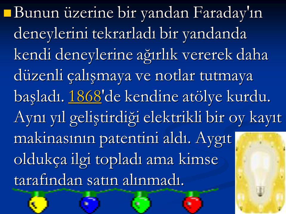 Bunun üzerine bir yandan Faraday ın deneylerini tekrarladı bir yandanda kendi deneylerine ağırlık vererek daha düzenli çalışmaya ve notlar tutmaya başladı.