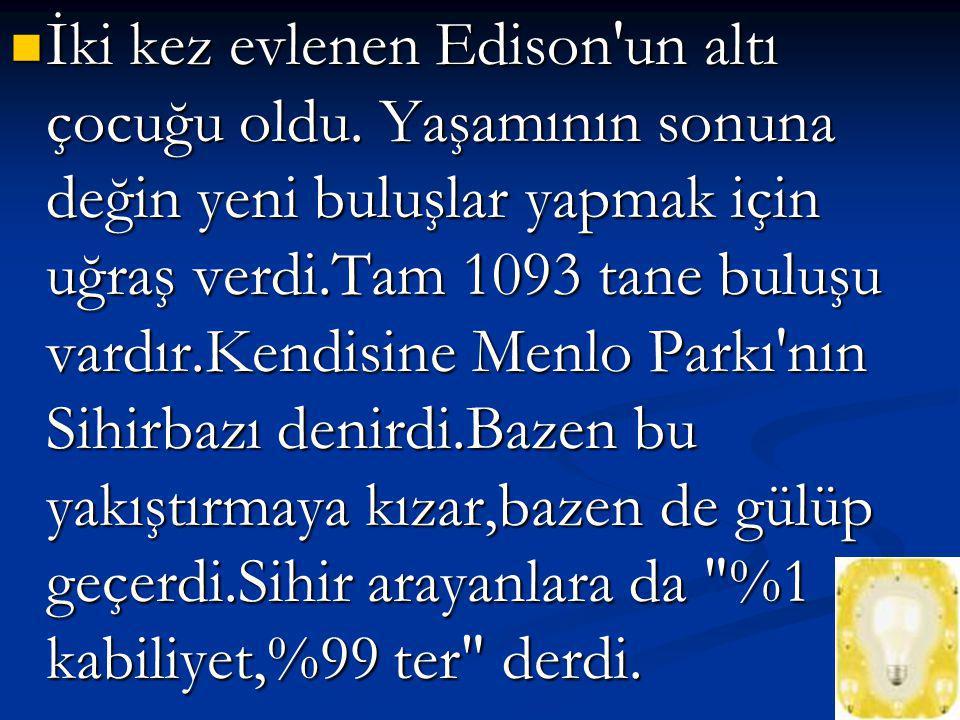 İki kez evlenen Edison un altı çocuğu oldu