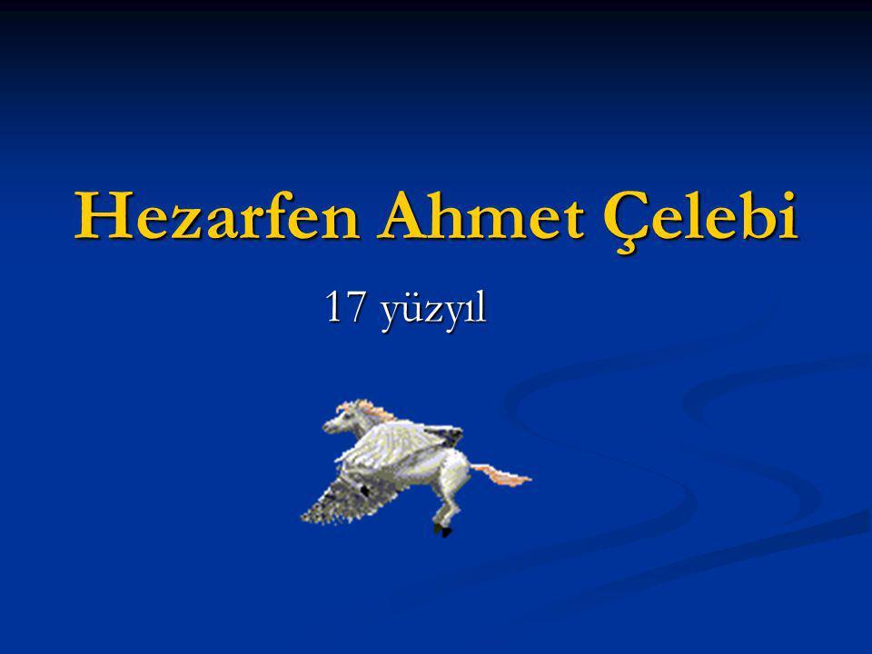 Hezarfen Ahmet Çelebi 17 yüzyıl