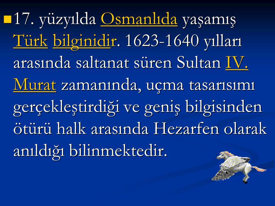 17. yüzyılda Osmanlıda yaşamış Türk bilginidir