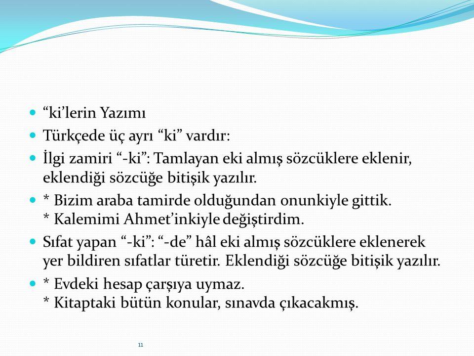 Türkçede üç ayrı ki vardır: