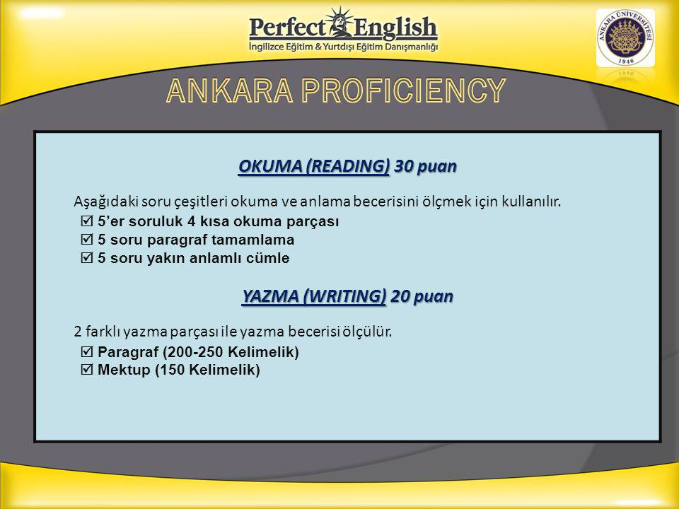 ANKARA PROFICIENCY OKUMA (READING) 30 puan YAZMA (WRITING) 20 puan
