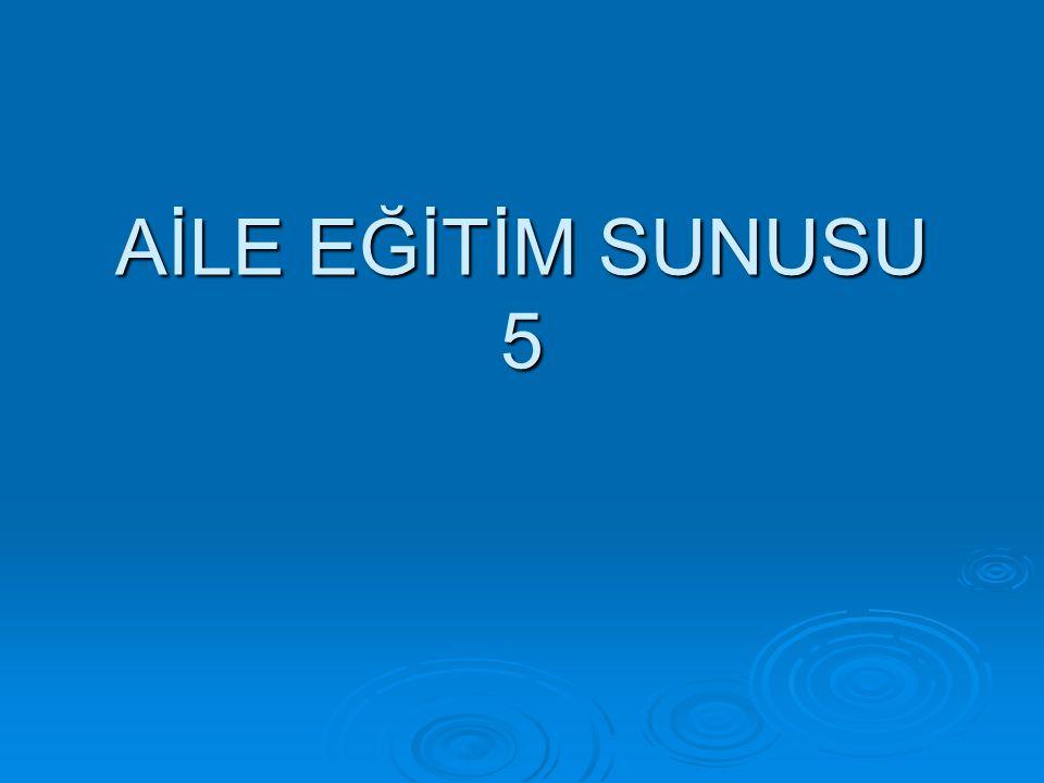 AİLE EĞİTİM SUNUSU 5