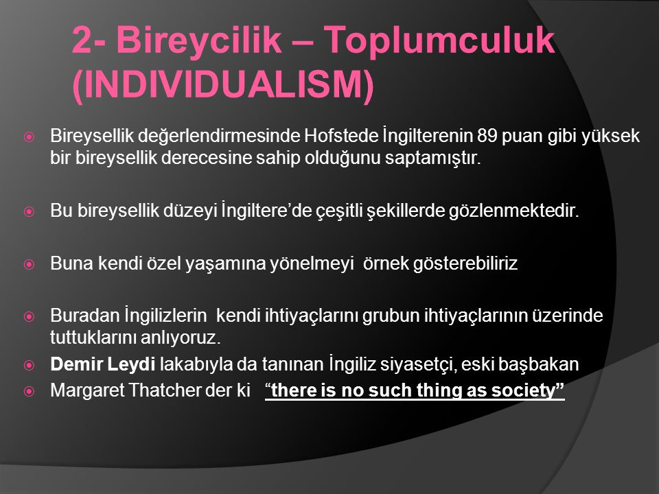 2- Bireycilik – Toplumculuk (INDIVIDUALISM)