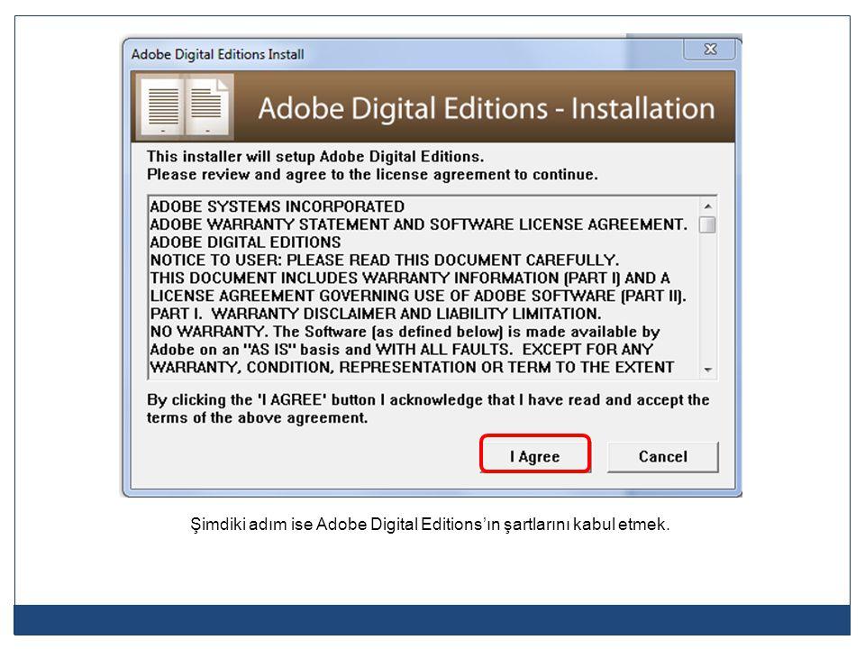 Şimdiki adım ise Adobe Digital Editions'ın şartlarını kabul etmek.