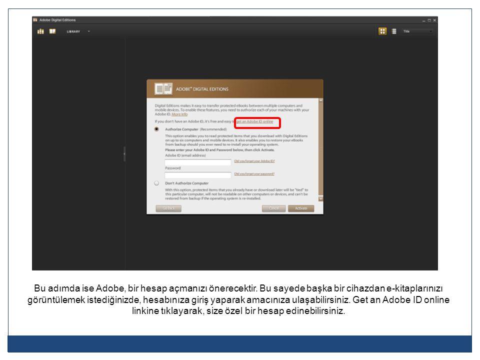 Bu adımda ise Adobe, bir hesap açmanızı önerecektir