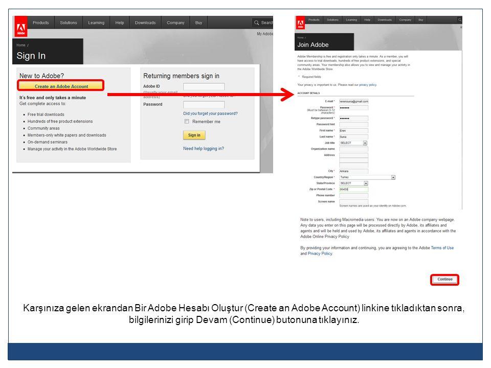 Karşınıza gelen ekrandan Bir Adobe Hesabı Oluştur (Create an Adobe Account) linkine tıkladıktan sonra, bilgilerinizi girip Devam (Continue) butonuna tıklayınız.