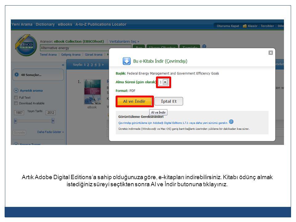 Artık Adobe Digital Editions'a sahip olduğunuza göre, e-kitapları indirebilirsiniz.
