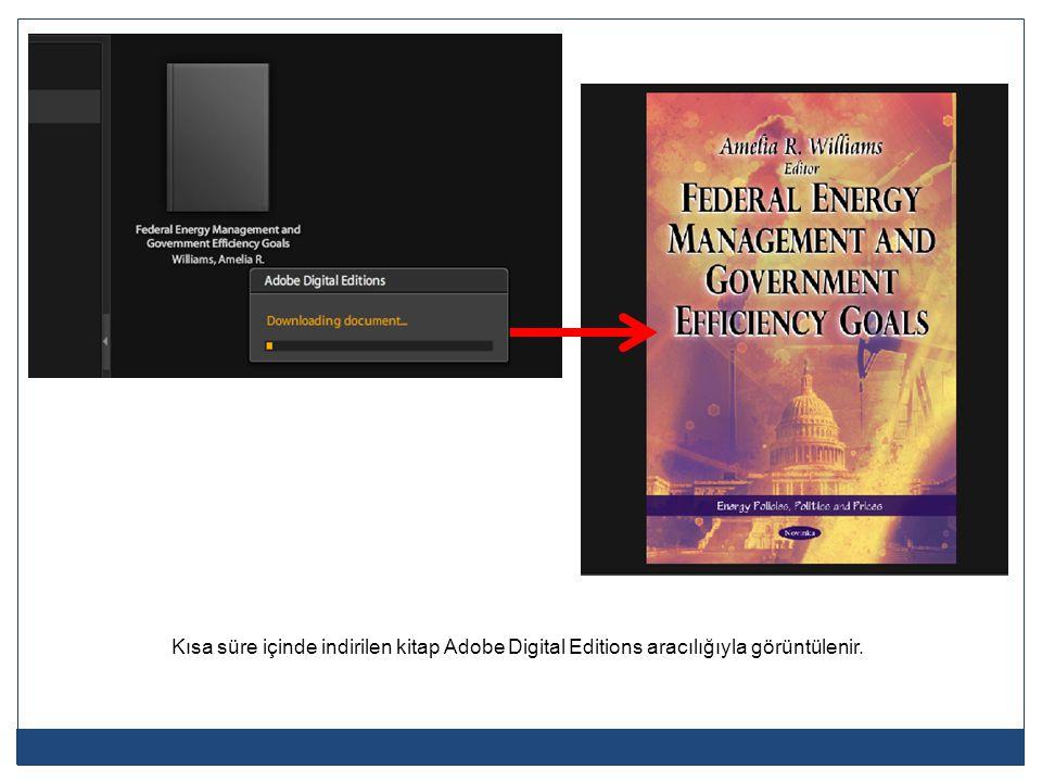 Kısa süre içinde indirilen kitap Adobe Digital Editions aracılığıyla görüntülenir.