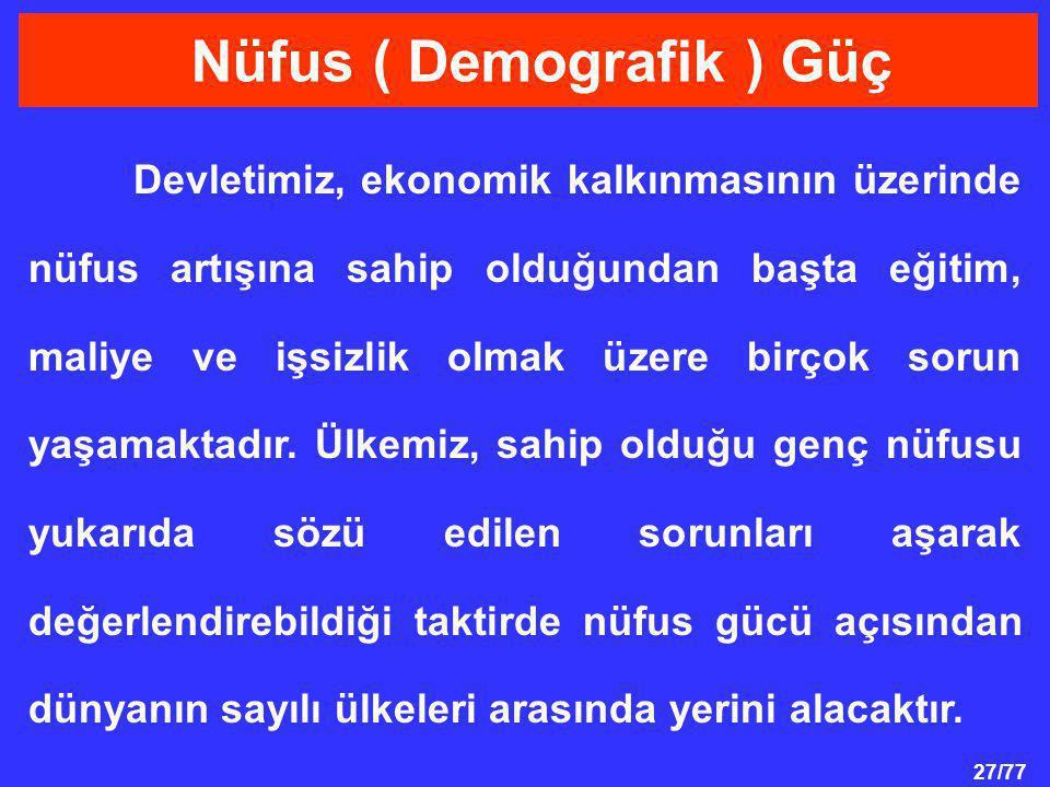 Nüfus ( Demografik ) Güç