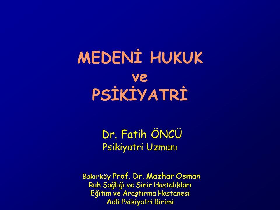 MEDENİ HUKUK ve PSİKİYATRİ Dr