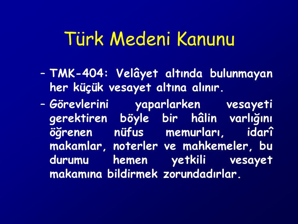 Türk Medeni Kanunu TMK-404: Velâyet altında bulunmayan her küçük vesayet altına alınır.