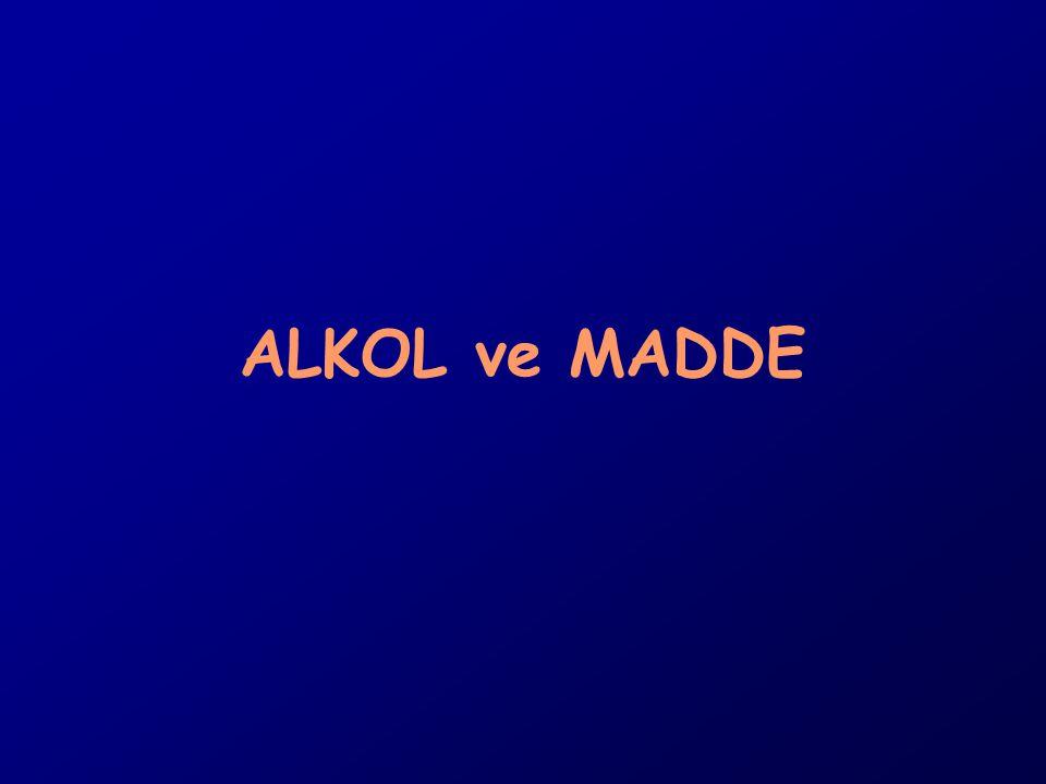 ALKOL ve MADDE