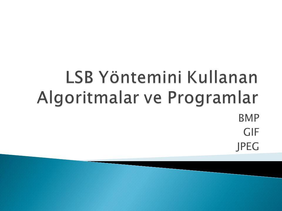 LSB Yöntemini Kullanan Algoritmalar ve Programlar