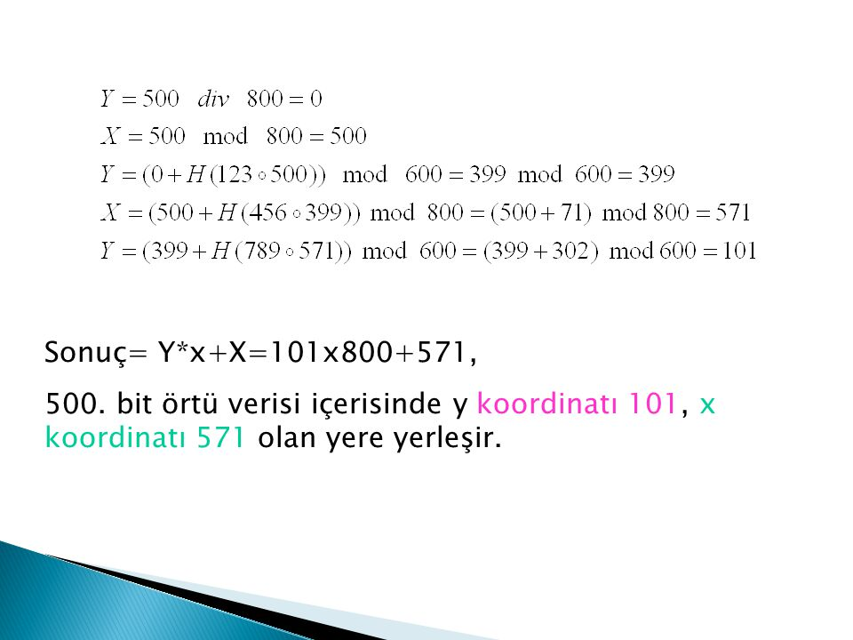 Sonuç= Y*x+X=101x800+571, 500.