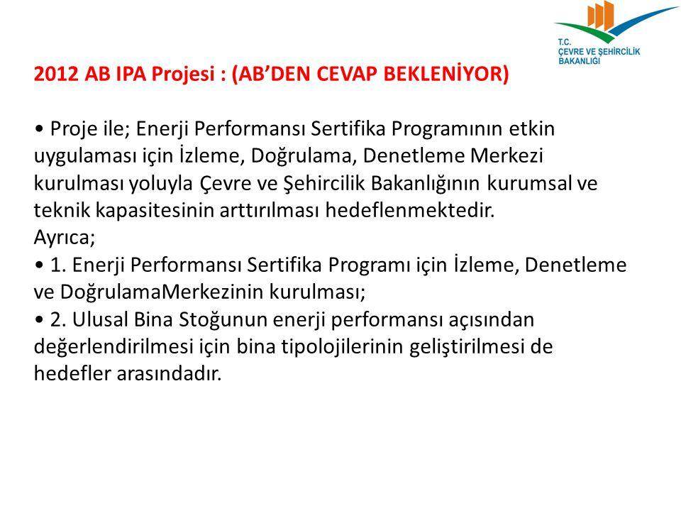2012 AB IPA Projesi : (AB'DEN CEVAP BEKLENİYOR)