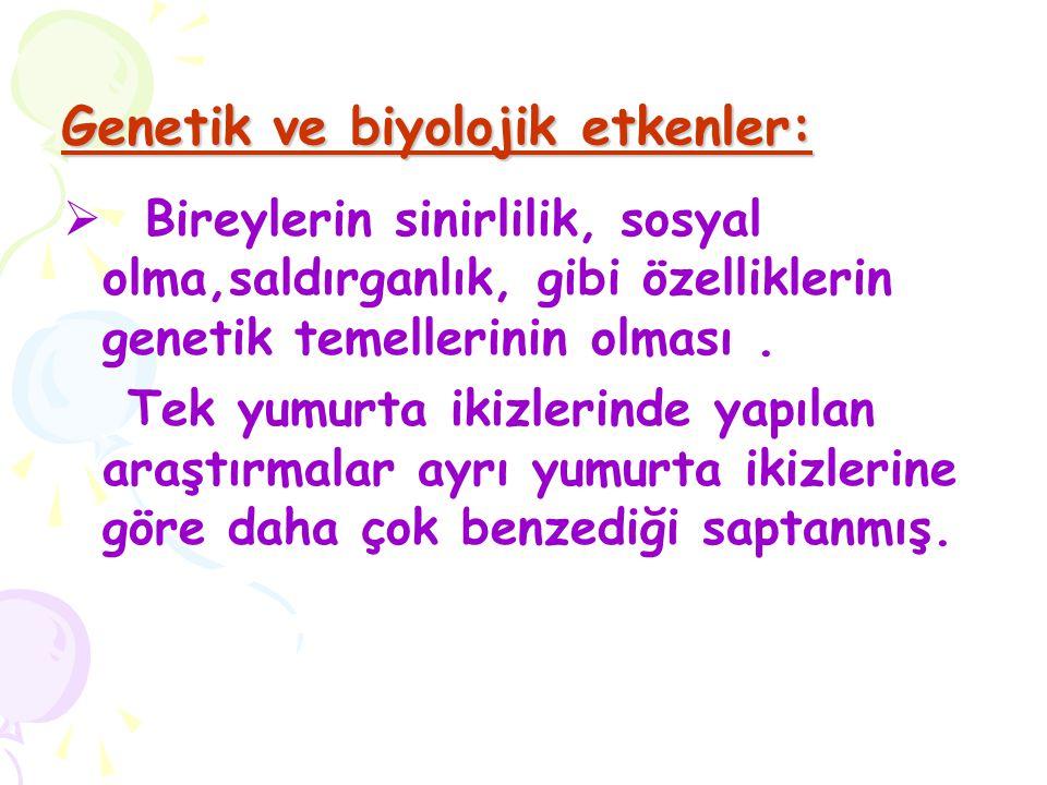 Genetik ve biyolojik etkenler: