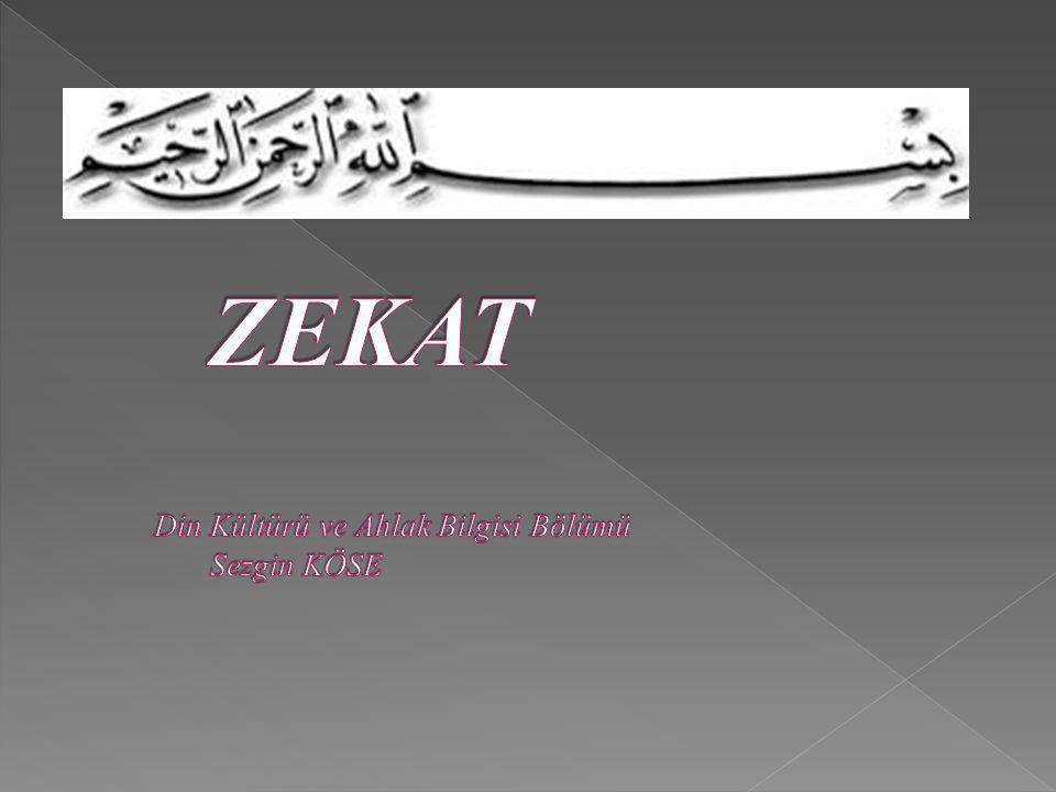 ZEKAT Din Kültürü ve Ahlak Bilgisi Bölümü Sezgin KÖSE
