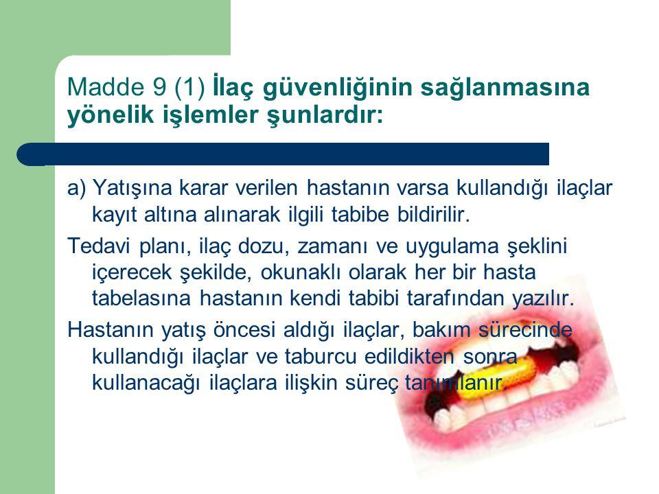 Madde 9 (1) İlaç güvenliğinin sağlanmasına yönelik işlemler şunlardır: