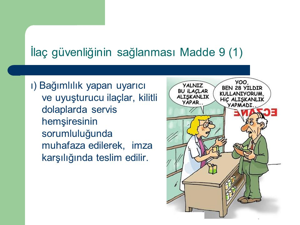 İlaç güvenliğinin sağlanması Madde 9 (1)
