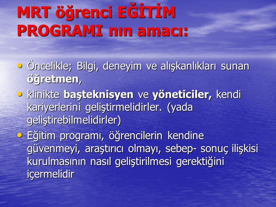 MRT öğrenci EĞİTİM PROGRAMI nın amacı: