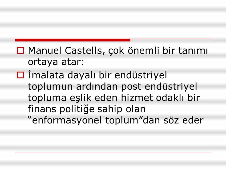 Manuel Castells, çok önemli bir tanımı ortaya atar: