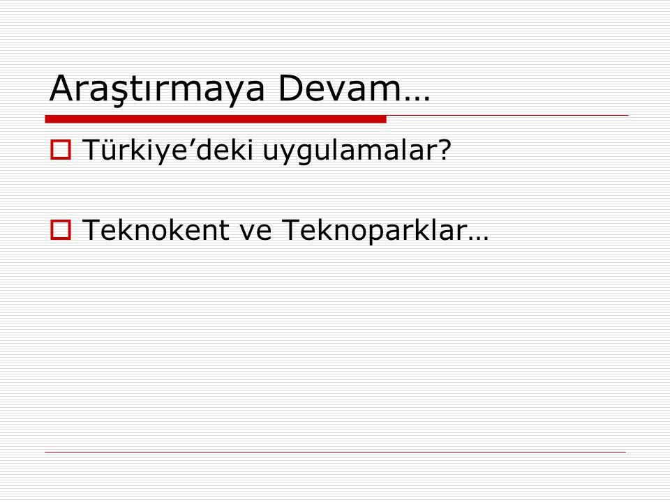 Araştırmaya Devam… Türkiye'deki uygulamalar