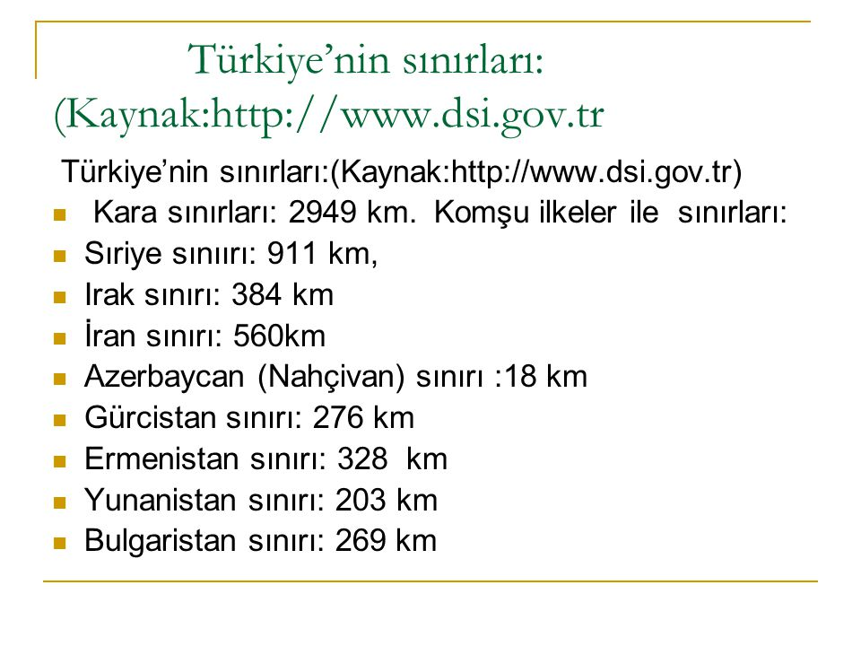 Türkiye'nin sınırları: (Kaynak:http://www.dsi.gov.tr