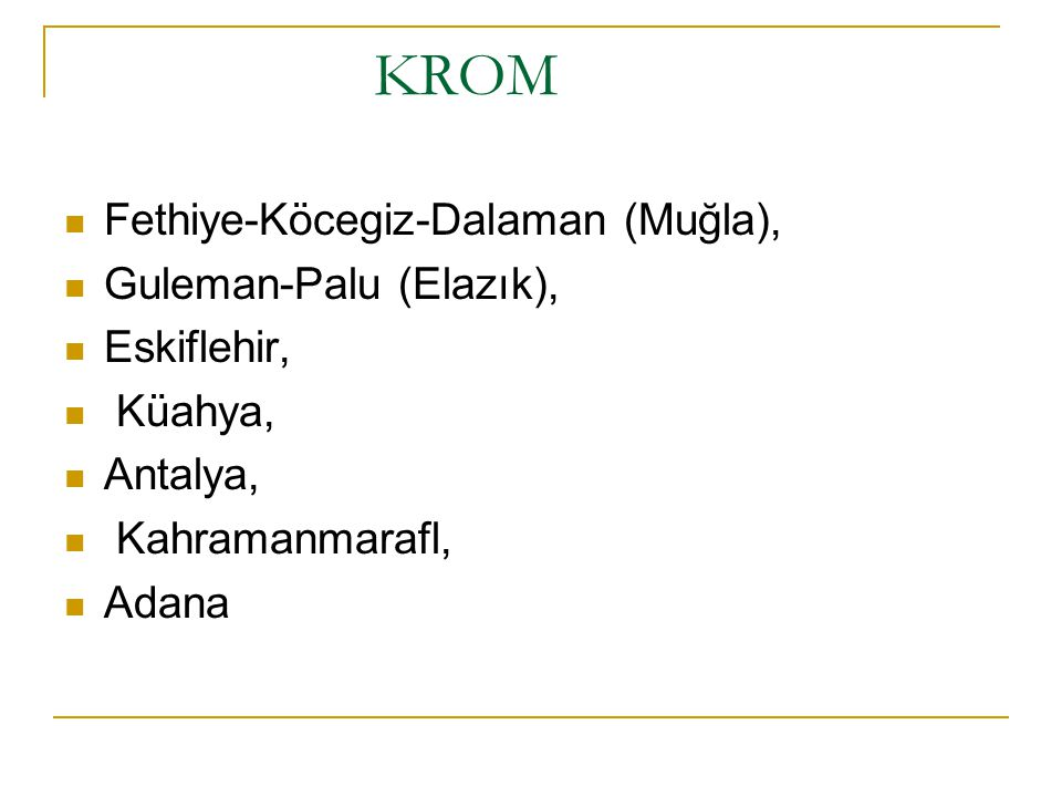 KROM Fethiye-Köcegiz-Dalaman (Muğla), Guleman-Palu (Elazık),