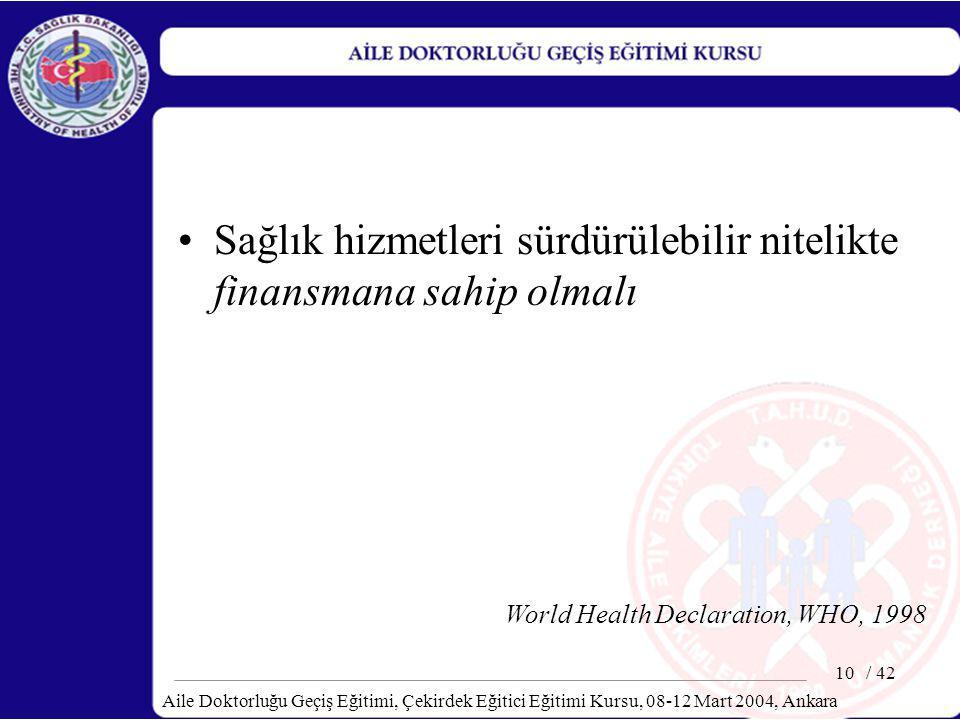Sağlık hizmetleri sürdürülebilir nitelikte finansmana sahip olmalı