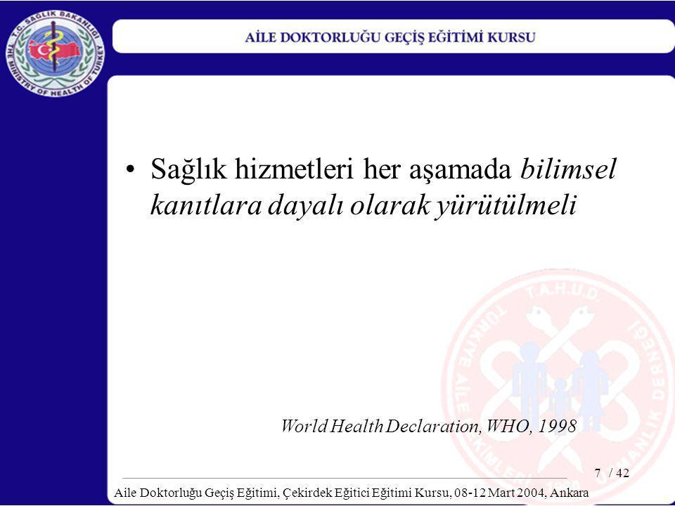 Sağlık hizmetleri her aşamada bilimsel kanıtlara dayalı olarak yürütülmeli