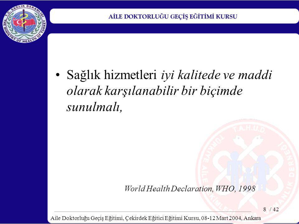 Sağlık hizmetleri iyi kalitede ve maddi olarak karşılanabilir bir biçimde sunulmalı,