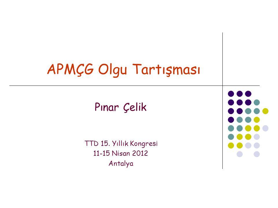 Pınar Çelik TTD 15. Yıllık Kongresi 11-15 Nisan 2012 Antalya