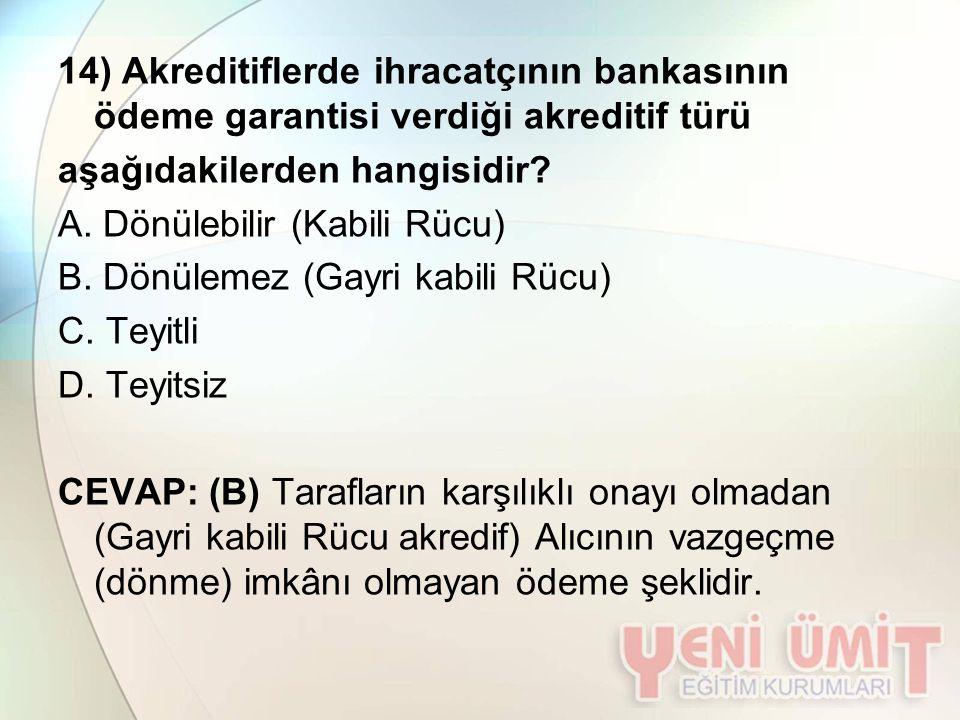 14) Akreditiflerde ihracatçının bankasının ödeme garantisi verdiği akreditif türü