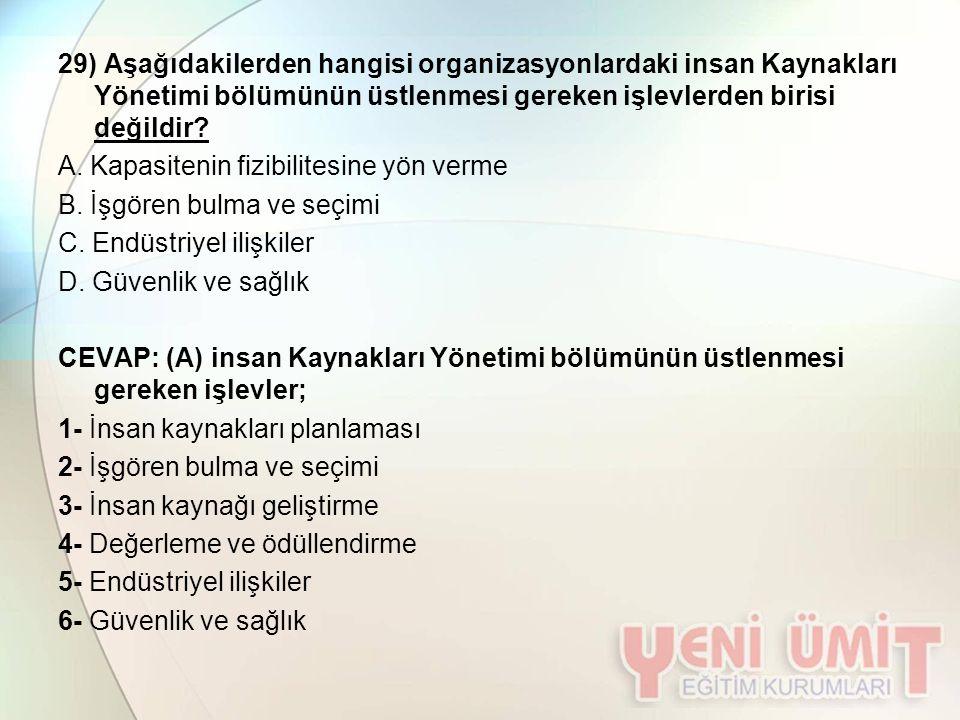 29) Aşağıdakilerden hangisi organizasyonlardaki insan Kaynakları Yönetimi bölümünün üstlenmesi gereken işlevlerden birisi değildir