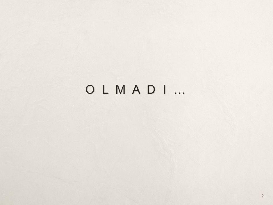 O L M A D I …